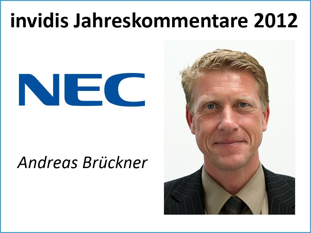 invidis Jahreskommentare 2012 Andreas Brueckner NEC