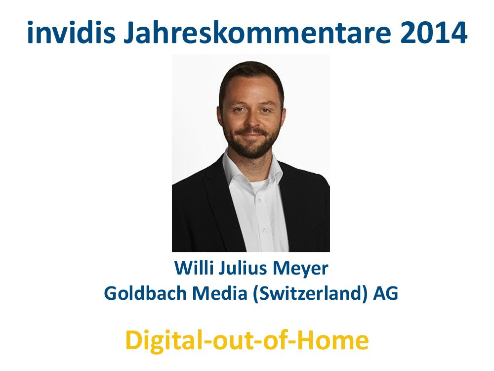 DooH-Jahreskommentar: Willi Julius Meyer, Goldbach Switzerland