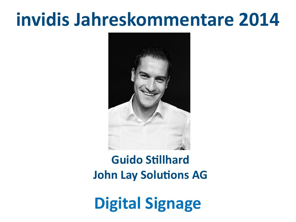 Digital Signage-Jahreskommentar 2014: Guido Stillhard, John Lay Solutions