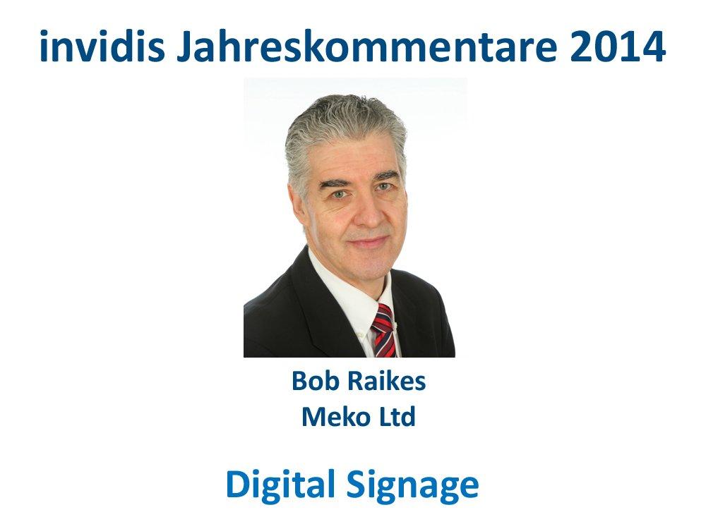 Digital Signage-Jahreskommentar 2014: Bob Raikes, Meko