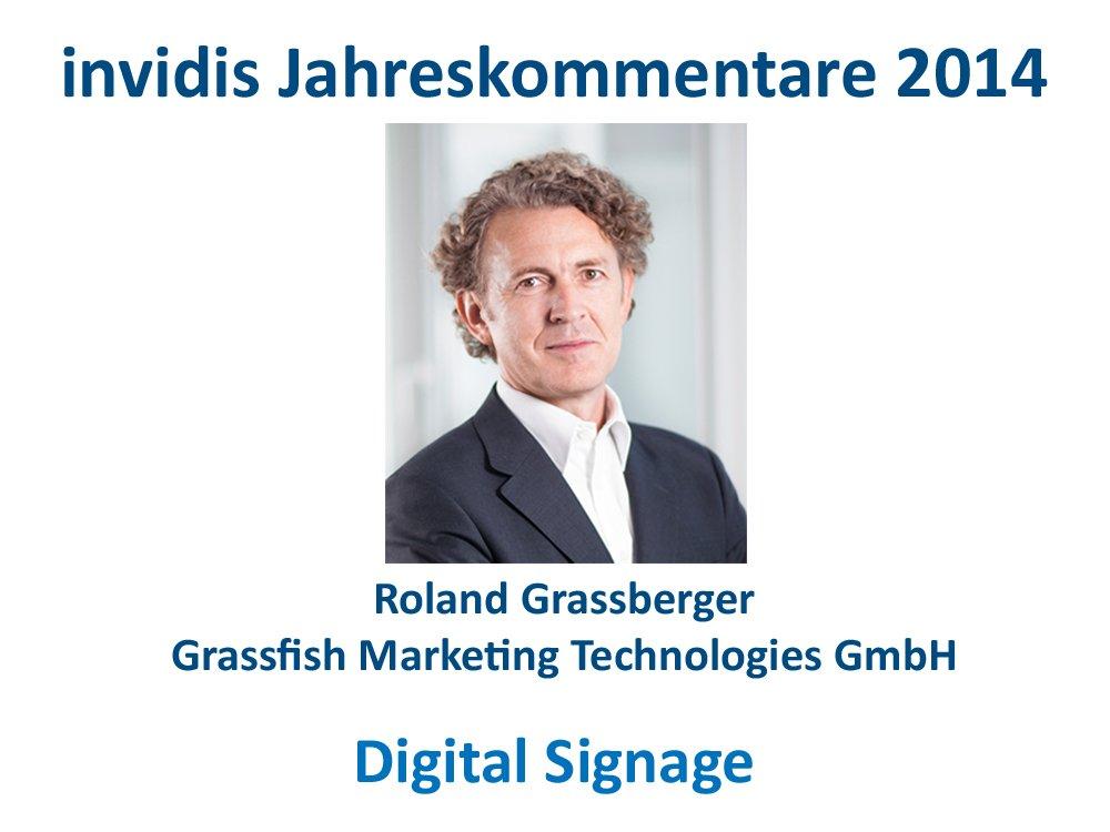 Digital Signage-Jahreskommentar 2014: Roland Grassberger, Grassfish