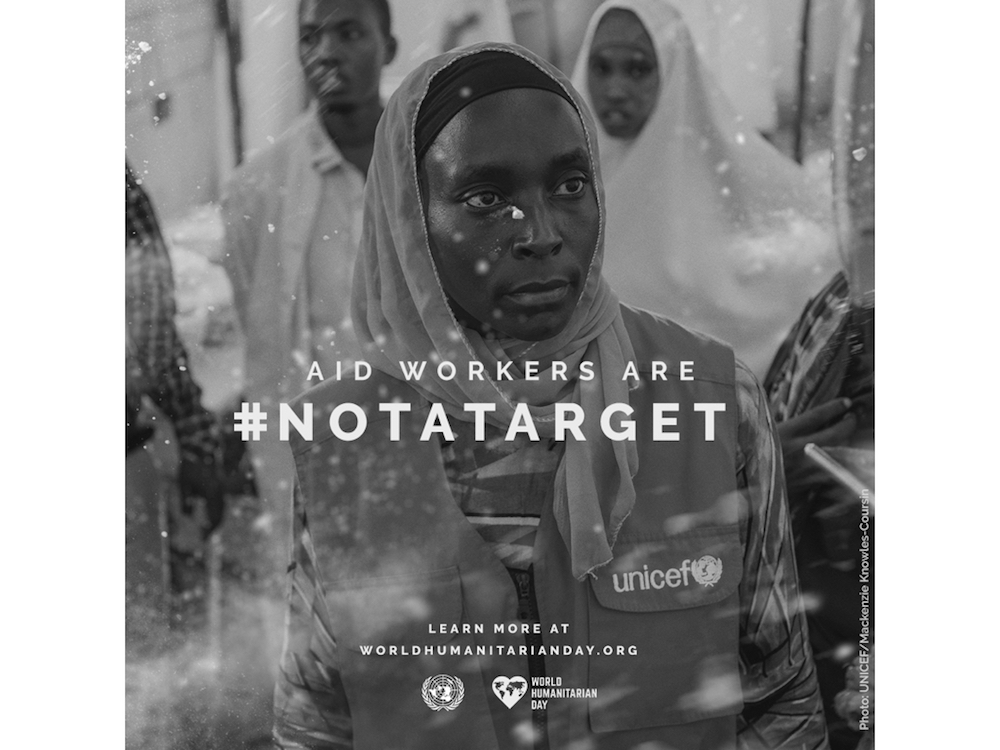 Eines der Kampagnen-Motive – Aid Workers are not a target (Foto: UN World Humanitarian Day)
