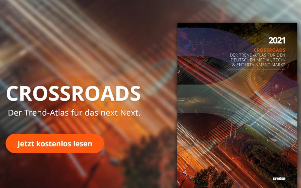 Ströer veröffentlicht mit Crossroads einen Trend-Atlas zur aktuell bewegten Medien-Marktsituation in Deutschland (Foto: Ströer)
